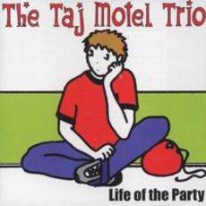 Life of the Party mp3 Album by The Taj Motel Trio