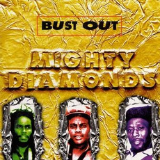 Bust Out mp3 Album by The Mighty Diamonds