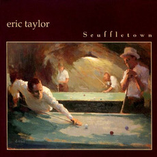 Scuffletown mp3 Album by Eric Taylor