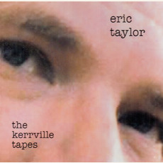 The Kerrville Tapes mp3 Album by Eric Taylor