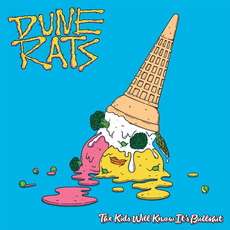 The Kids Will Know It's Bullshit mp3 Album by Dune Rats