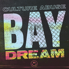 Bay Dream by Culture Abuse