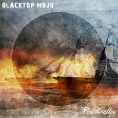 Burn the Ships mp3 Album by Blacktop Mojo