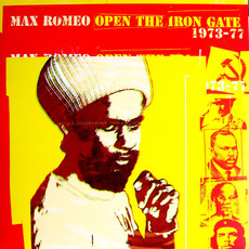 Open the Iron Gate 1973 - 1977 by Max Romeo