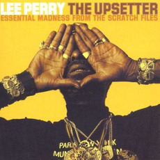 "The Upsetter: Essential Madness From the Scratch Files mp3 Artist Compilation by Lee ""Scratch"" Perry"