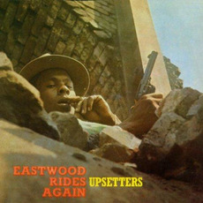 Eastwood Rides Again mp3 Album by The Upsetters