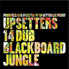 14 Dub Blackboard Jungle (Re-Issue) mp3 Album by The Upsetters