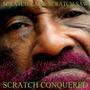 Scratch Came Scratch Saw Scratch Conquered