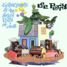 """Experryments At The Grass Roots Of Dub (Re-Issue) mp3 Album by Lee """"Scratch"""" Perry & Mad Professor"""