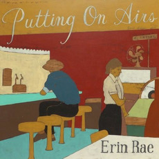 Putting on Airs mp3 Album by Erin Rae