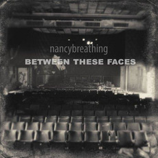 Between These Faces mp3 Album by nancybreathing