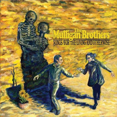 Songs For The Living And Otherwise mp3 Album by The Mulligan Brothers