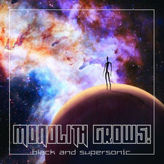 Black and Supersonic by Monolith Grows!