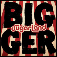Bigger mp3 Album by Sugarland