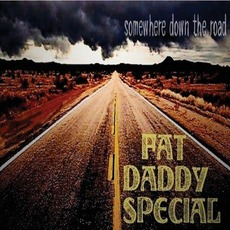 Somewhere Down The Road mp3 Album by Fat Daddy Special