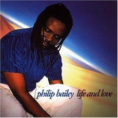 Life And Love by Philip Bailey