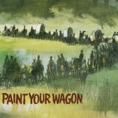 Paint Your Wagon (Re-Issue) by Various Artists