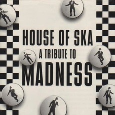 House of Ska: A Tribute to Madness by Various Artists
