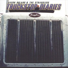 Truckstop Diaries by Jason Boland & The Stragglers