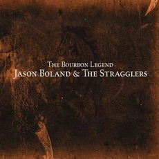 The Bourbon Legend by Jason Boland & The Stragglers