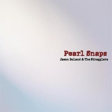 Pearl Snaps by Jason Boland & The Stragglers