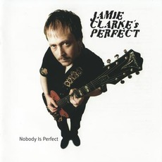 Nobody Is perfect by Jamie Clarke's Perfect