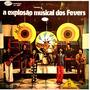 A Explosão Musical dos fevers