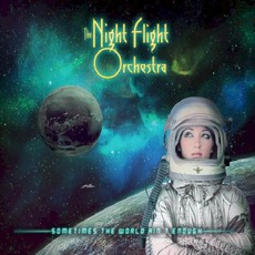 Sometimes The World Ain't Enough by The Night Flight Orchestra