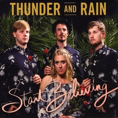 Start Believing by Thunder and Rain