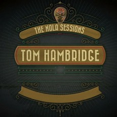 The Nola Sessions mp3 Album by Tom Hambridge