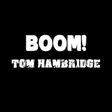 Boom! mp3 Album by Tom Hambridge