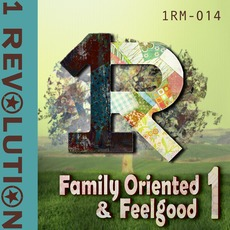 Family Oriented & Feelgood 1 by 1 Revolution Music