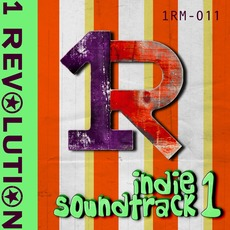 Indie Sountrack 1 by 1 Revolution Music