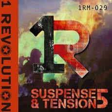Suspense & Tension 5 by 1 Revolution Music