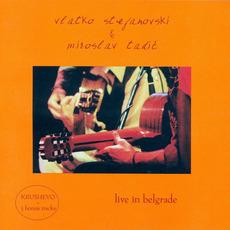 Live in Belgrade by Vlatko Stefanovski & Miroslav Tadić