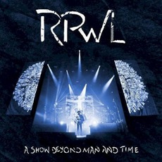 A Show Beyond Man and Time (Live) by RPWL