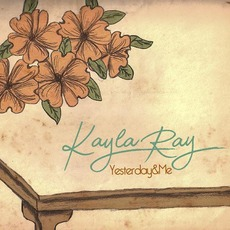 Yesterday & Me mp3 Album by Kayla Ray