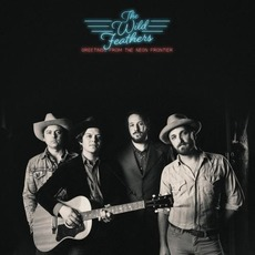 Greetings From The Neon Frontier mp3 Album by The Wild Feathers