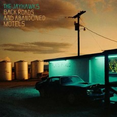 Back Roads And Abandoned Motels mp3 Album by The Jayhawks