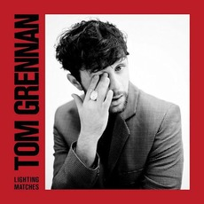 Lighting Matches (Deluxe Edition) mp3 Album by Tom Grennan