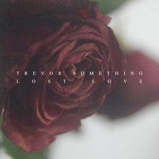 Lost Love EP by Trevor Something