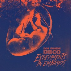 Experiments In Embryos mp3 Album by Dog Fashion Disco