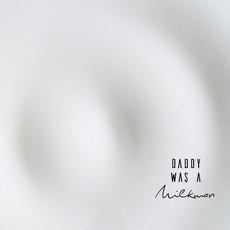 Daydreaming mp3 Album by Daddy Was A Milkman