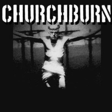 Churchburn mp3 Album by Churchburn
