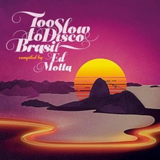 Too Slow To Disco Brasil mp3 Compilation by Various Artists