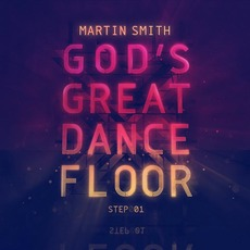 God's Great Dance Floor: Step 01 by Martin Smith