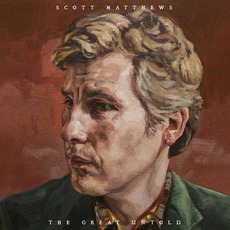 The Great Untold mp3 Album by Scott Matthews