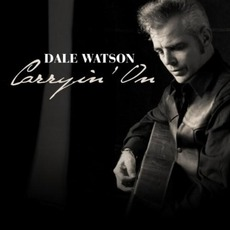 Carryin' On mp3 Album by Dale Watson