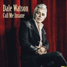 Call Me Insane mp3 Album by Dale Watson