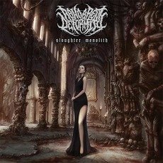 Slaughter Monolith by Abhorrent Deformity